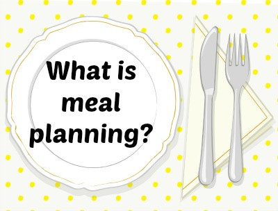 what is meal planning and why do it